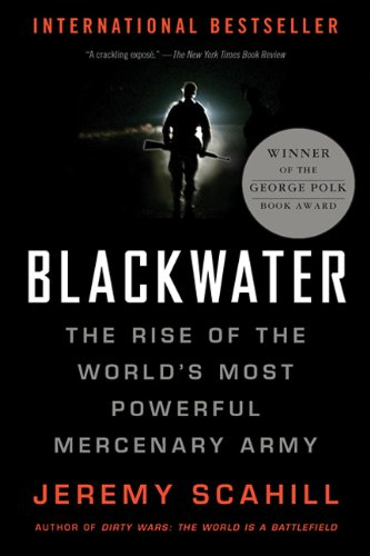 Blackwater: The Rise of the World's Most Powerful...