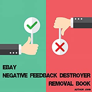 Ebay Negative Feedback Destroyer Removal Book Audiobook