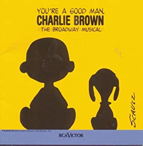 You're a Good Man, Charlie Brown (1999 Broadway Revival Cast)