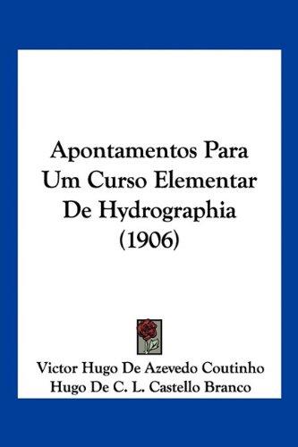 Apontamentos Para Um Curso Elementar de Hydrographia (1906)