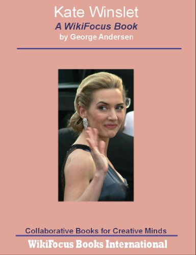 Kate Winslet: A WikiFocus Book (WikiFocus Book Series)