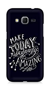 AMEZ make today ridiculously amazing Back Cover For Samsung Galaxy Core Prime