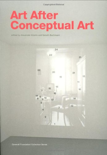 Art After Conceptual Art (Generali Foundation Collection)
