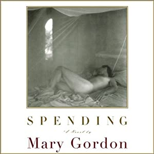 Spending | [Mary Gordon]