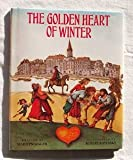 img - for The Golden Heart of Winter book / textbook / text book