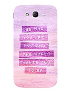 Back Cover for Samsung Galaxy Grand Prime Be Who You Are