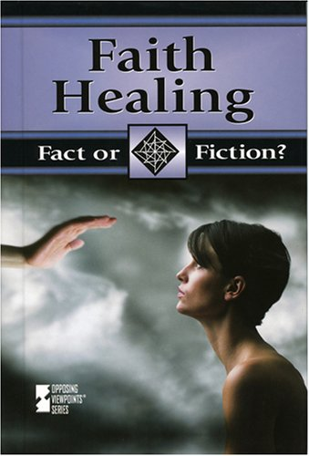 Faith Healing (Fact Or Fiction?)