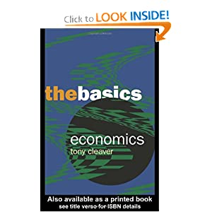 Economics: The Basics Tony Cleaver