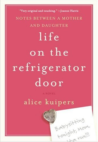 Life on the Refrigerator Door: A Novel in NotesAlice Kuipers