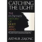 Image of Catching the Light: The Entwined History of Light and Mind