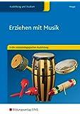 Erziehen mit Musik: in der sozialpädagogischen Ausbildung: Schülerband