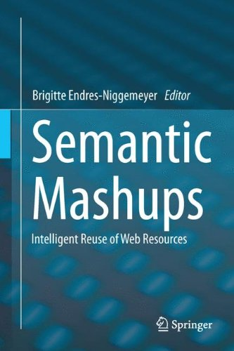 Semantic Mashups Intelligent Reuse of Web Resources