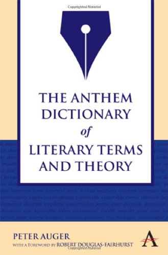 The Anthem Dictionary of Literary Terms and Theory (Anthem Nineteenth-Century Series)