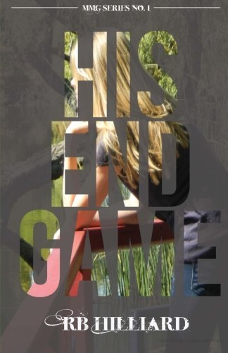 His End Game (MMG Series) by RB Hilliard (2014-01-30)