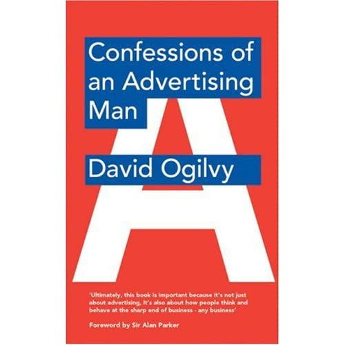 confessions of an advertising man book Review: 'ogilvy is the creative force of modern advertising' -- new york times 'his books, notably the million-selling confessions of an advertising man, are still fresh - full of pithy points about not only advertising but also business.