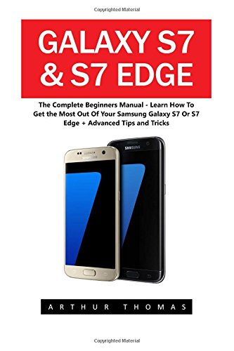 galaxy-s7-s7-edge-the-complete-beginners-manual-learn-how-to-get-the-most-out-of-your-samsung-galaxy
