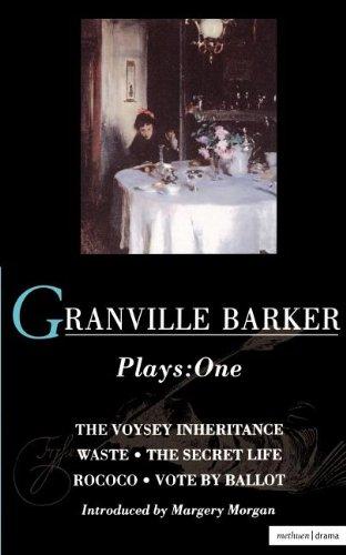 Granville-Barker Plays: 1: Voysey Inheritance , Waste , Secret Life , Rococo , Vote by Ballot