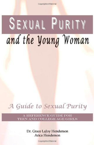 Sexual Purity and the Young Woman: A Guide to Sexual Purity
