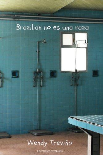 Brazilian no es una raza  [Trevino, Wendy] (Tapa Blanda)