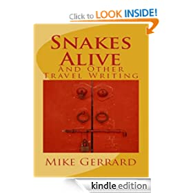 Snakes Alive and Other Travel Writing