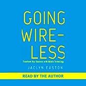 Going Wireless | [Jaclyn Easton]