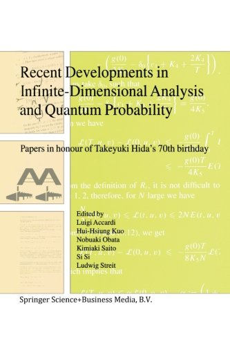 Recent Developments in Infinite-Dimensional Analysis and Quantum Probability: Papers in Honour of Takeyuki Hida's 70th B