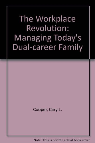 the-workplace-revolution-managing-todays-dual-career-family