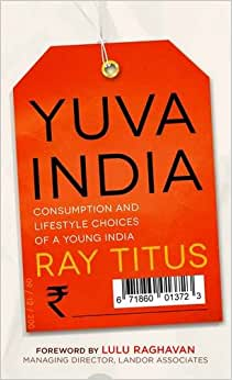 Yuva India: Consumption And Lifestyle Choices Of A Young India