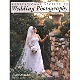 img - for Professional Secrets of Wedding Photography [Paperback] [2003] 2nd Ed. Douglas Allen Box book / textbook / text book