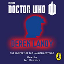 Doctor Who: The Mystery of the Haunted Cottage: Tenth Doctor: 50th Anniversary (       UNABRIDGED) by Derek Landy Narrated by Ian Hanmore