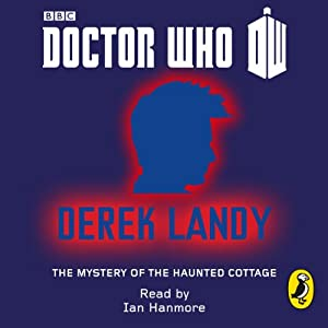 Doctor Who: The Mystery of the Haunted Cottage: Tenth Doctor: 50th Anniversary | [Derek Landy]