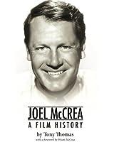 Joel McCrea: A Film History