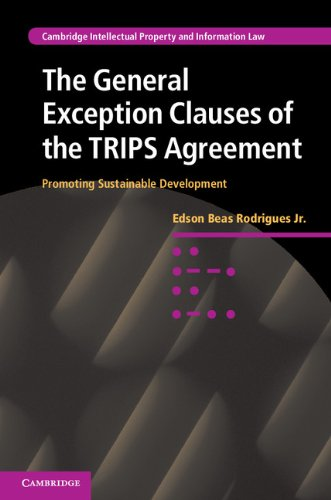 The General Exception Clauses of the TRIPS Agreement: Promoting Sustainable Development (Cambridge Intellectual Property
