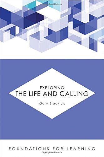 Exploring the Life and Calling (Foundations for Learning)