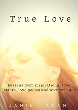 True Love Lessons From Inspirational Love Letters Love