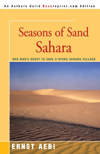 Seasons of Sand Sahara: One Man's Quest to Save a Dying Sahara Village