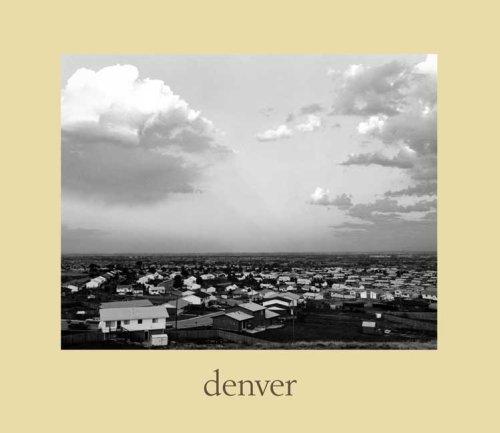 denver: A Photographic Survey of the Metropolitan Area, 1970-1974 (Yale University Art Gallery)