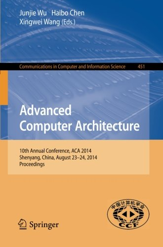Advanced Computer Architecture: 10th Annual Conference, ACA 2014, Shenyang, China, August 23-24, 2014. Proceedings (Comm