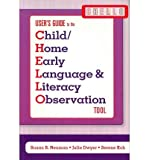 img - for Child/Home Early Language & Literacy Observation (Chello): User's Guide and Tool book / textbook / text book