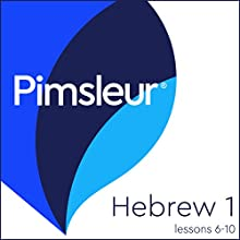 Pimsleur Hebrew Level 1 Lessons 6-10: Learn to Speak and Understand Hebrew with Pimsleur Language Programs Audiobook by  Pimsleur Narrated by  Pimsleur