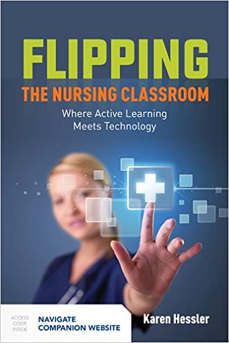 Flipping The Nursing Classroom: Where Active Learning Meets Technology