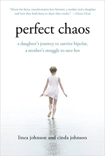 Perfect Chaos: A Daughter's Journey with Bipolar, A Mother's Struggle to Save Her