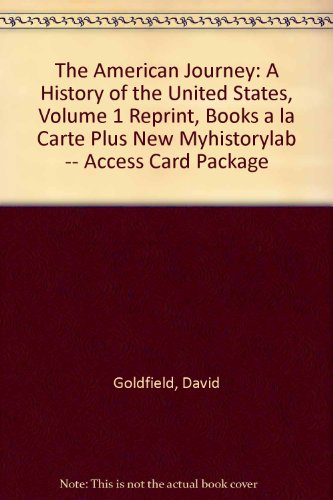 The American Journey: A History of the United States, Volume 1 Reprint, Books a la Carte Plus NEW MyHistoryLab -- Access