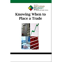 Knowing When to Place a Trade