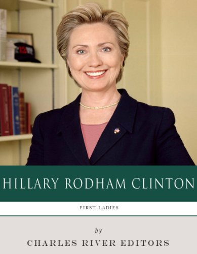 First Ladies: The Life and Legacy of Hillary Clinton