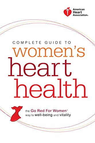 american-heart-association-complete-guide-to-womens-heart-health-the-go-red-for-women-way-to-well-be