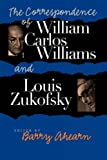 The Correspondence of William Carlos Williams and Louis Zukofsky