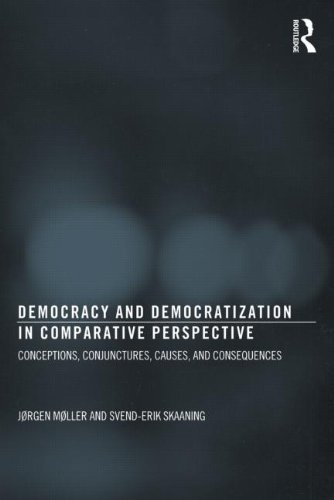 Democracy and Democratization in Comparative Perspective: Conceptions, Conjunctures, Causes, and Consequences (Democratization Studies) PDF