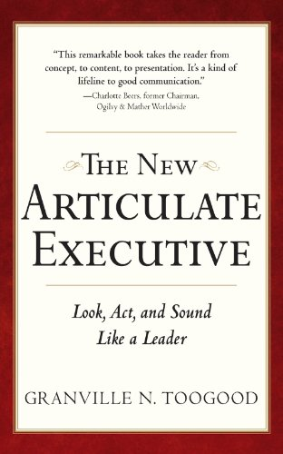 The New Articulate Executive : Look, Act and Sound Like a Leader