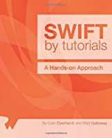 Swift by Tutorials: A Hands-On Approach Front Cover